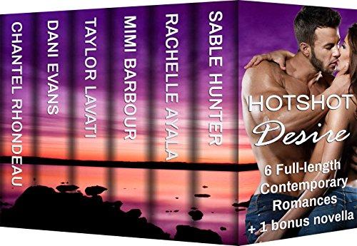 Hotshot Desire: Love After Dark: Action, Suspense, Hot Romance Boxed Set (Hotshot Romance Collection) by [Hunter, Sable, Ayala, Rachelle, Barbour, Mimi, Lavati, Taylor, Evans, Dani, Rhondeau, Chantel]
