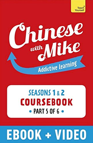 Learn Chinese with Mike Absolute Beginner Coursebook Seasons 1 & 2: Kindle Enhanced Edition Part 5