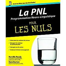 La PNL - Programmation Neuro-Linguistique pour les Nuls