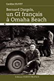 Bernard Dargols, un GI français à Omaha Beach