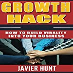 Growth Hack: How to Build Virality into Your Business | Javier Hunt