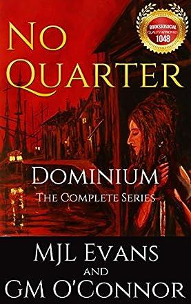 No Quarter: Dominium, The Complete Series