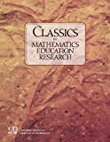 Classics in Mathematics Education Research, Carpenter, Thomas P. and Dossey, John A., 0873535650