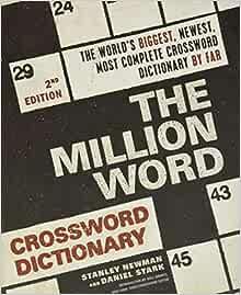 The Million Word Crossword Dictionary 2nd Edition Newman Stanley Stark Daniel Amazon Com Books