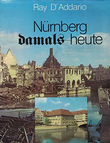 Nürnberg damals, heute: 110 Bilder zum Nachdenken (German Edition) (Ein Bild Von Ray-ray)