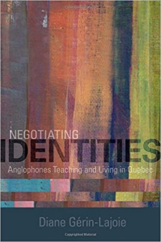 Image result for Negotiating identities : anglophones teaching and living in Quebec
