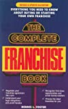 The Complete Franchise Book, Dennis L. Foster and Prima Publishing Staff, 0914629840