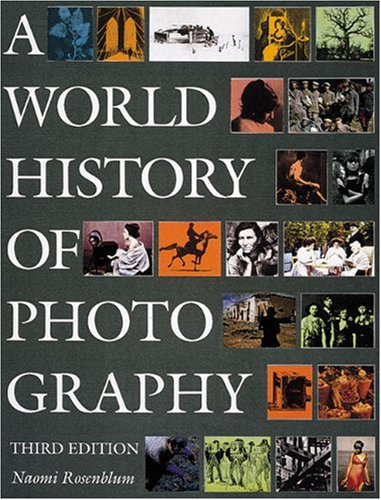 A World History of Photography by Naomi Rosenblum (1997) (3rd Edition)
