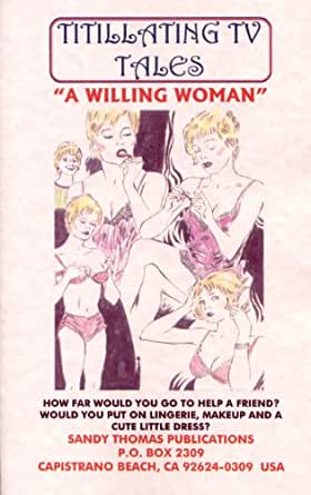 a willing woman titillating tv tales book 8   kindle