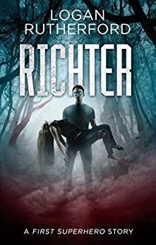 Richter: A First Superhero Story by [Rutherford, Logan]
