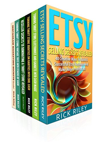 How To Sell On Etsy And eBay Box Set (6 in 1): Learn The Secrets On Exactly How To Sell On Etsy and eBay For Massive Profits (Etsy Selling, eBay Secrets Revealed, Work From Home)