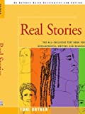 Real Stories: the All-Inclusive Text Book for Developmental Writing And, Toni Ortner, 0595425089