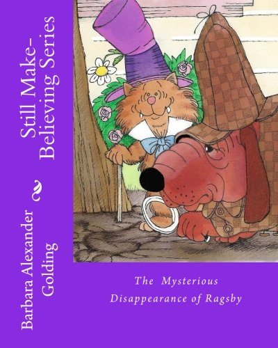 The Mysterious Disappearance of Ragsby (Still Make-Believing!) pdf epub