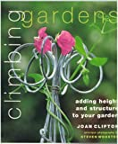 img - for Climbing Gardens : Adding Height and Structure to Your Garden book / textbook / text book