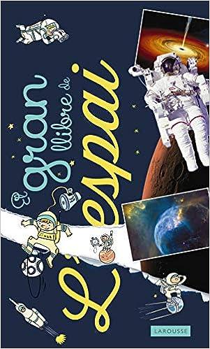El gran llibre de lespai Larousse - Infantil / Juvenil ...