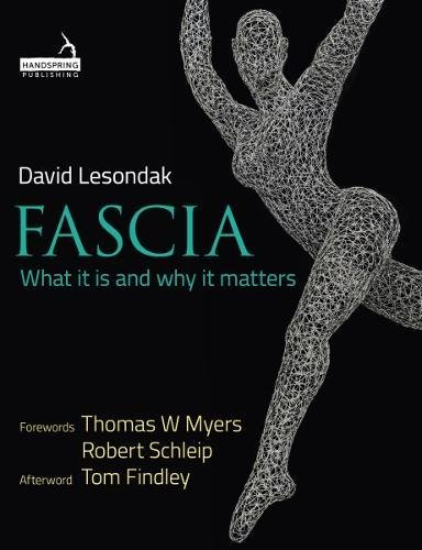 Fascia: What it is and Why it Matters [David Lesondak] (Tapa Blanda)