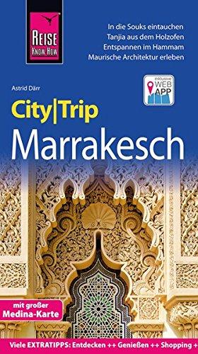 Reise Know-How CityTrip Marrakesch: Reiseführer mit Stadtplan und kostenloser Web-App