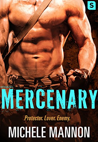 Mercenary: A Sexy Action-Packed Alpha Romance (Deadliest Lies) by [Mannon, Michele]