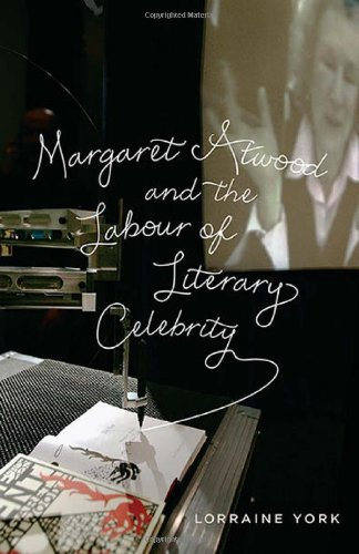 Image of Margaret Atwood and the Labour of Literary Celebrity