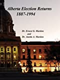 Alberta Election Returns, 1887-1994, Ernest G. Mardon and Austin A. Mardon, 1897472161