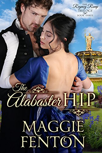 The Alabaster Hip (The Regency Romp Trilogy Book 3)
