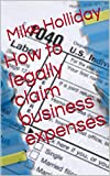 How to legally claim business expenses