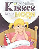 A Million Kisses to the Moon, Angela Points Schumer, 1617777927