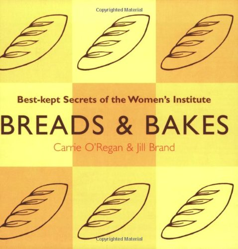 Download Breads and Bakes: Best Kept Secrets of the Women's Institute pdf epub
