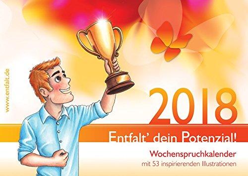 entfalt-kalender-2018-entfalt-dein-potenzial-wochenspruchkalender-mit-inspirierenden-bildern