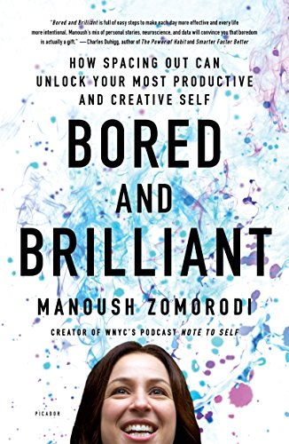 [BOOK] Bored and Brilliant: How Spacing Out Can Unlock Your Most Productive and Creative Self<br />PPT