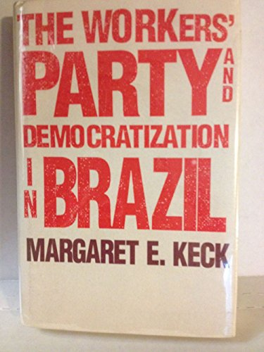 The Workers` Party and Democratization in