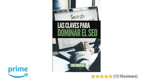 Las claves para dominar el SEO (Spanish Edition): José ...