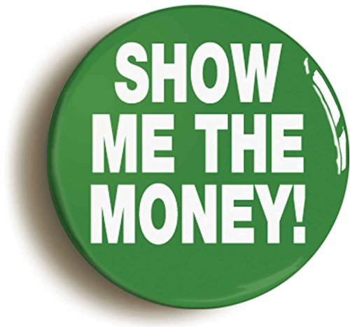 Jerry Maguire Costume (Show Me The Money Funny Nineties Button Pin (Size Is 1inch Diameter))