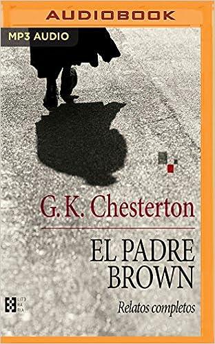 El padre Brown: Relatos completos (Spanish Edition): G. K. Chesterton, Juan Magraner: 9781978649842: Amazon.com: Books