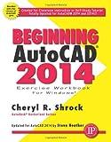Beginning AutoCAD 2014, Cheryl Shrock, 0831134739