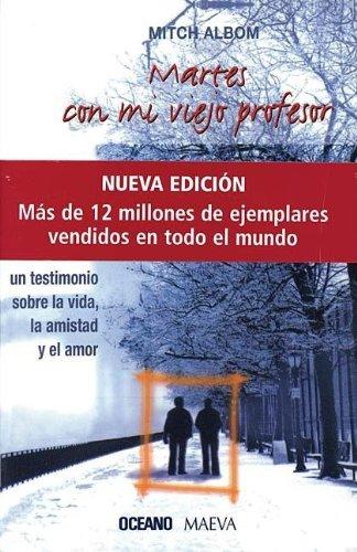 Martes Con Mi Viejo Profesor / Tuesdays With Morrie: Una Leccion De La Vida, De La Muerte Y Del Amor (Spanish - Viejas Center