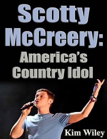 Scotty McCreery America s Country Idol eBook: Nick Kalyn