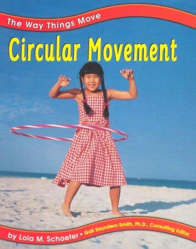 Circular Movement (The Way Things Move)
