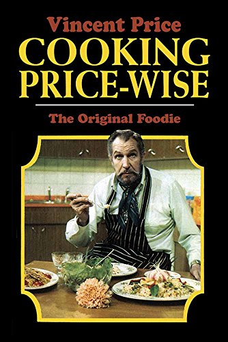 Cooking Price-Wise: The Original Foodie by Vincent Price
