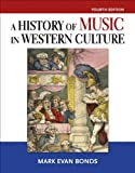A History of Music in Western Culture Plus MySearchLab - Access Card Package, Bonds, PhD, Mark Evan, 0205972756