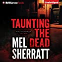 Taunting the Dead Audiobook by Mel Sherratt Narrated by Heather Wilds