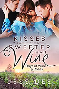 Kisses Sweeter than Wine (Days of Wine and Roses) by [Dee, Jess]