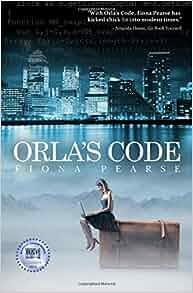 Orla's Code: Fiona Pearse: 9781493727896: Amazon.com: Books