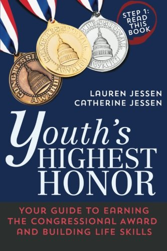 Youth's Highest Honor: Your Guide to Earning the Congressional Award and Building Life Skills (Congressional Record)