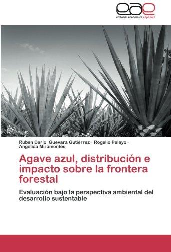 Descargar Libro Agave Azul, Distribucion E Impacto Sobre La Frontera Forestal Guevara Gutierrez Ruben Dario