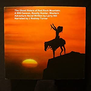 The Ghost Riders of Red Rock Mountain Audiobook