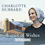 Winter of Wishes: Seasons of the Heart, Book 3 | Charlotte Hubbard