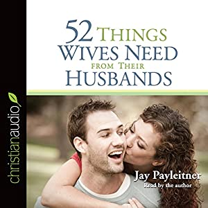 52 Things Wives Need from Their Husbands Audiobook