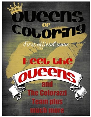 Queens Of Coloring Jamesa Lynn Leyhe Cheri Lyn Shull Cristin Frey