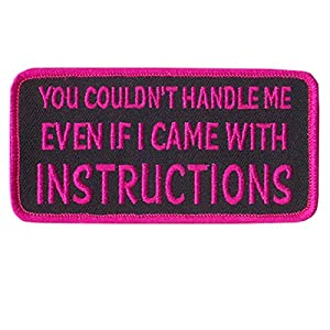 """YOU COULDN'T HANDLE ME EVEN IF I CAME WITH INSTRUCTIONS, PATCH - 4"""" x 2"""" by Officially Licensed Original Hot Leathers Inc. USA"""